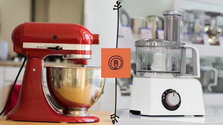 Stand Mixer or Food Processor? Which One Is Right for You?